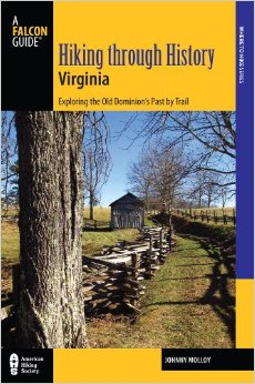 Hiking Through History: Virginia Exploring the Old Dominion's History By Trail